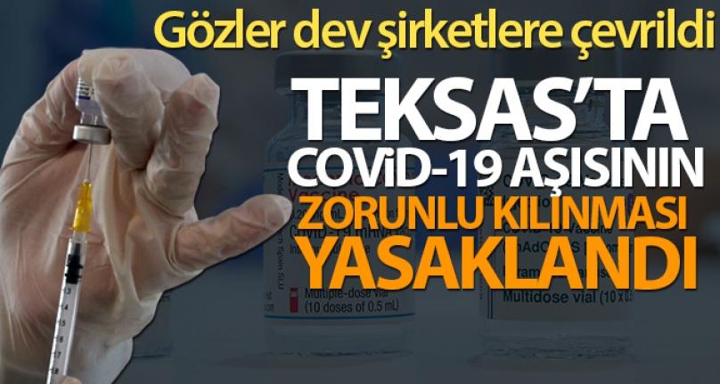 TEKSAS'TA COVİD-19 AŞISININ ZORUNLU KILINMASI YASAKLANDI