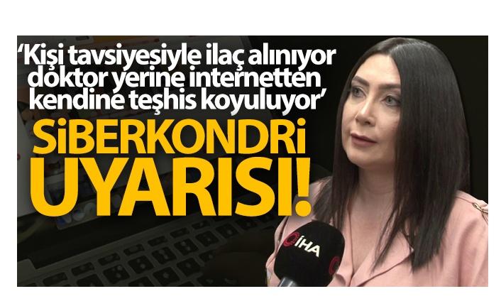 UZMANLARDAN, İNTERNETTEN TEŞHİS KOYMA HASTALIĞI 'SİBERKONDRİ' UYARISI