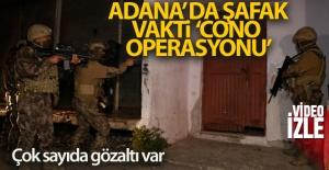 """ADANA'DA """"CONO AŞİRETİNE"""" OPERASYON: ÇOK SAYIDA GÖZALTI VAR"""